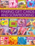 The Illustrated Project Book of Making Gift Cards and Scrapbooking: 360 Easy-to-Follow Projects and Techniques Wi... (Paperback)