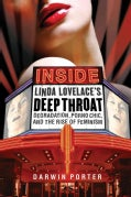Inside Linda Lovelace's Deep Throat: Degradation, Porno Chic, and the Rise of Feminism (Paperback)
