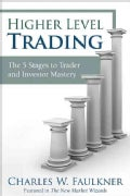 Higher Level Trading: The 5 Stages to Trader and Investor Mastery (Hardcover)