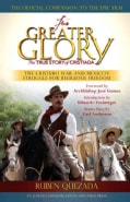 For Greater Glory: The True Story of Cristiada, The Cristero War and Mexico's Struggle for Religious Freedom (Paperback)