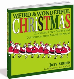 Weird & Wonderful Christmas: Curious and Crazy Customs and Coincidences from Around the World (Paperback)