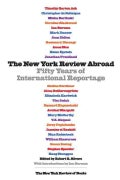 The New York Review Abroad: Fifty Years of International Reportage (Hardcover)