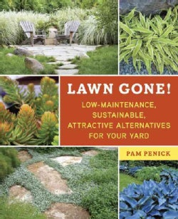 Lawn Gone!: Low-Maintenance, Sustainable, Attractive Alternatives for Your Yard (Paperback)
