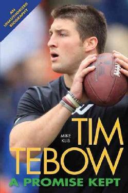 Tim Tebow: A Promise Kept (Paperback)