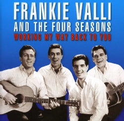 FRANKIE & THE FOUR SEASONS VALLI - WORKING MY WAY BACK TO YOU