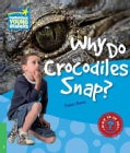 Why Do Crocodiles Snap? Level 3 Factbook (Paperback)