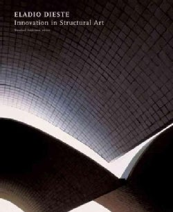 Eladio Dieste: Innovation in Structural Art (Hardcover)