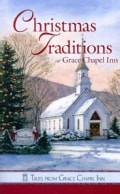 Christmas Traditions at Grace Chapel Inn (Paperback)