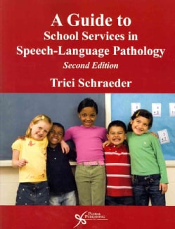 A Guide to School Services in Speech-Language Pathology (Paperback)