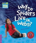 Why Do Spiders Live in Webs? Level 4 Factbook (Paperback)