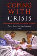 Coping With Crisis: Government Reactions to the Great Recession (Paperback)