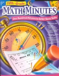 Fifth-Grade Math Minutes: One Hundred Minutes to Better Basic Skills (Paperback)