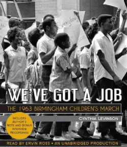 We've Got a Job: The 1963 Birmingham Children's March (CD-Audio)