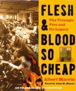 Flesh & Blood So Cheap: The Triangle Fire and Its Legacy: Includes Bonus PDF (CD-Audio)
