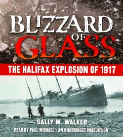 Blizzard of Glass: The Halifax Explosion of 1917 (CD-Audio)
