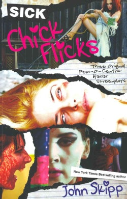 Sick Chick Flicks: Three Original Screenplays (Paperback)