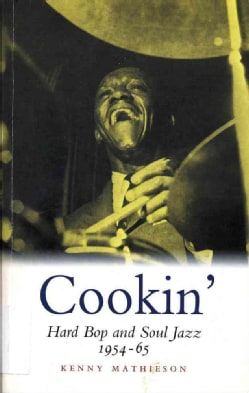 Cookin': Hard Bop and Soul Jazz, 1954-65 (Paperback)