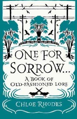One for Sorrow: A Book of Old-Fashioned Lore (Hardcover)