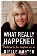 What Really Happened: John Edwards, Our Daughter, and Me (Hardcover)