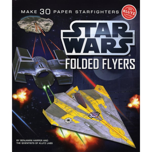 Star Wars Folded Flyers: Make 30 Paper Starfighters