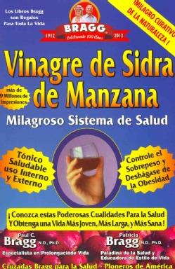 Vinagre de Sidra de Manzana / Bragg Apple Cider Vinegar: Milagroso Sistema de Salud / Miracle Health System (Paperback)