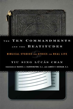 The Ten Commandments and the Beatitudes: Biblical Studies and Ethics for Real Life (Paperback)
