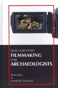 Documentary Filmmaking for Archaeologists (Hardcover)