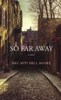 So Far Away (Hardcover)