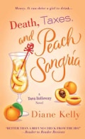 Death, Taxes, and Peach Sangria (Paperback)