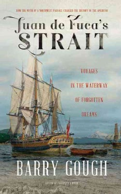 Juan De Fuca's Strait: Voyages in the Waterway of Forgotten Dreams (Hardcover)