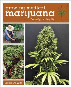 Growing Medical Marijuana: Securely and Legally (Paperback)