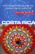 Culture Smart! Costa Rica: The Essential Guide to Culture & Customs (Paperback)