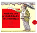 Nublado con probabilidades de albondigas / Cloudy with a Chance of Meatballs (Hardcover)