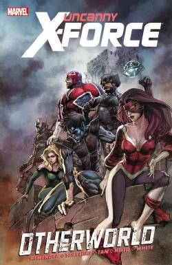 Uncanny X-Force 5: Otherworld (Paperback)