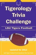 Tigerology Trivia Challenge: Lsu Tigers Football (Paperback)
