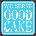 Vintage Metal Art 'We Serve Good Cake' Decorative Tin Kitchen Sign