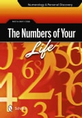 The Numbers of Your Life: Numerology and Personal Discovery (Paperback)