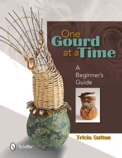 One Gourd at a Time: A Beginner's Guide (Paperback)