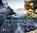 The Yankee Chef: Feel Good Food for Every Kitchen (Hardcover)