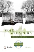 Dead Whispers: Ghostly EVPs