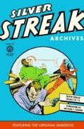 Silver Streak Archives Featuring the Original Daredevil 2 (Hardcover)