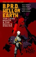 B.P.R.D.: Hell on Earth Vol. 4: The Long Death & The Devil's Engine (Hellboy) (Paperback)