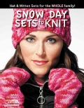 Snow Day Sets to Knit: Hat & Mitten Sets for the Whole Family! (Paperback)
