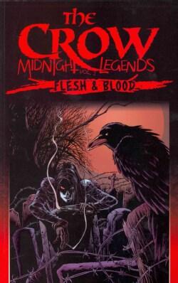 The Crow Midnight Legends 2: Flesh & Blood (Paperback)