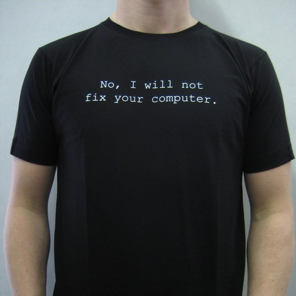 Men's 'No, I Will Not Fix Your Computer' T-shirt