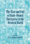 The Rise and Fall of State-Owned Enterprise in the Western World (Hardcover)