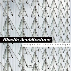 Kinetic Architecture: Designs for Active Envelopes (Hardcover)