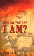 Who Do You Say I Am? (Paperback)