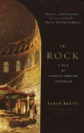 The Rock: A Tale of Seventh Century Jerusalem (Paperback)
