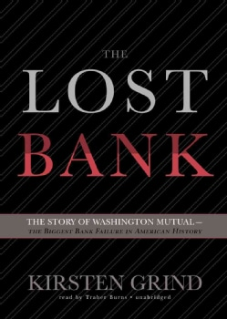The Lost Bank: The Story of Washington Mutual - The Biggest Bank Failure in American History (CD-Audio)